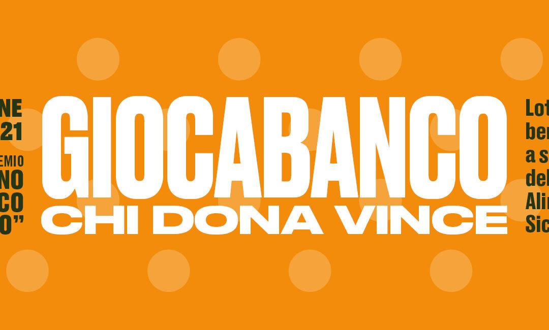 GIOCABANCO – LA LOTTERIA A SOSTEGNO DEL BANCO ALIMENTARE SICILIA